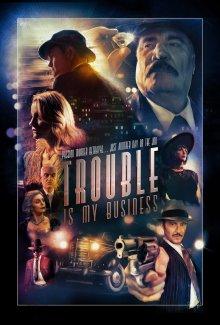 постер к фильму Trouble Is My Business