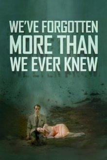постер к фильму Мы забыли даже то, чего не знали