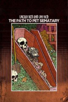 постер к фильму Не погребенный и не рассказанный: Путь на кладбище домашних животных