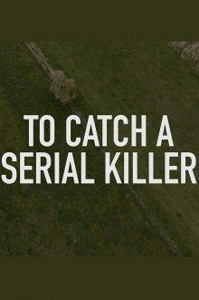 постер к фильму Поймать серийного убийцу с Тревором Макдоналдом