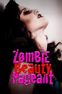 постер к фильму Конкурс Зомби-Красоты: Убийственно прекрасны