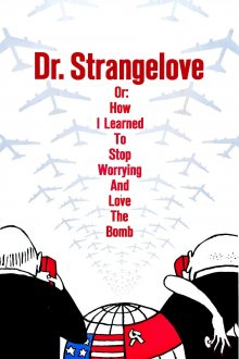постер к фильму Доктор Стрейнджлав, или Как я научился не волноваться и полюбил атомную бомбу